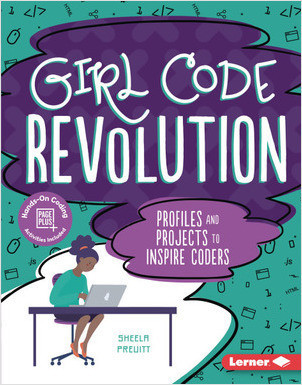 Cover: Girl Code Revolution: Profiles and Projects to Inspire Coders