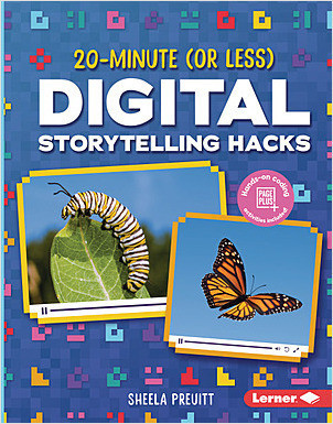 Cover: 20-Minute (Or Less) Digital Storytelling Hacks
