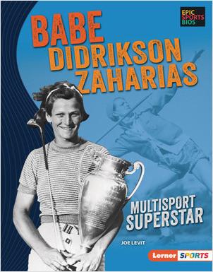 Cover: Babe Didrikson Zaharias: Multisport Superstar