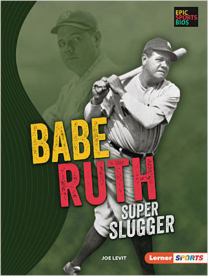 Cover: Babe Ruth: Super Slugger