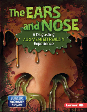Cover: The Ears and Nose (A Disgusting Augmented Reality Experience)