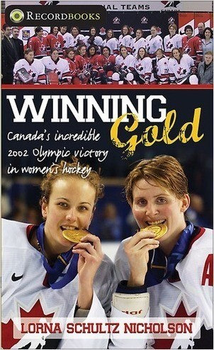 Cover: Winning Gold: Canada's incredible 2002 Olympic victory in women's hockey