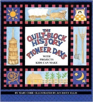 Cover: The Quilt-Block History of Pioneer Days: With Projects Kids Can Make