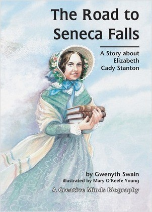 Cover: The Road to Seneca Falls: A Story about Elizabeth Cady Stanton