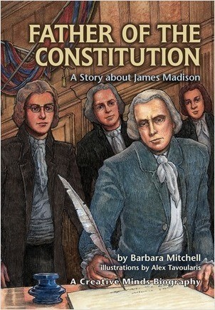 Cover: Father of the Constitution: A Story about James Madison