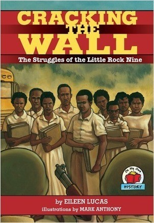Cover: Cracking the Wall: The Struggles of the Little Rock Nine