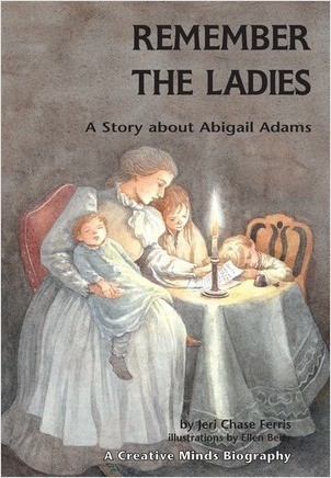 Cover: Remember the Ladies: A Story about Abigail Adams