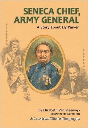 Cover: Seneca Chief, Army General: A Story about Ely Parker