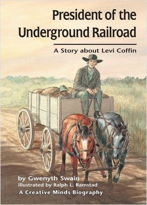 Cover: President of the Underground Railroad: A Story about Levi Coffin