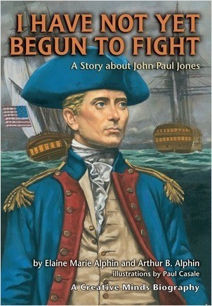 Cover: I Have Not Yet Begun to Fight: A Story about John Paul Jones