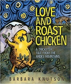 Cover: Love and Roast Chicken: A Trickster Tale from the Andes Mountains