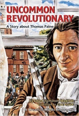 Cover: Uncommon Revolutionary: A Story about Thomas Paine