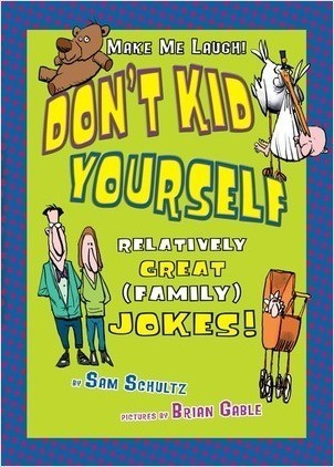 Cover: Don't Kid Yourself: Relatively Great (Family) Jokes