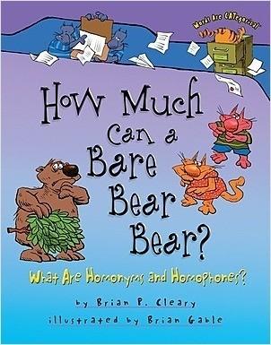 Cover: How Much Can a Bare Bear Bear?: What Are Homonyms and Homophones?