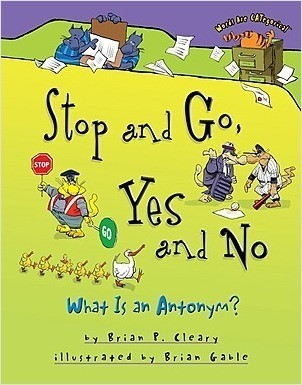 Cover: Stop and Go, Yes and No: What Is an Antonym?