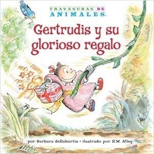 Cover: Gertrudis y su glorioso regalo (Gertie Gorilla's Glorious Gift)