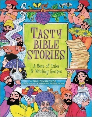 Cover: Tasty Bible Stories: A Menu of Tales & Matching Recipes