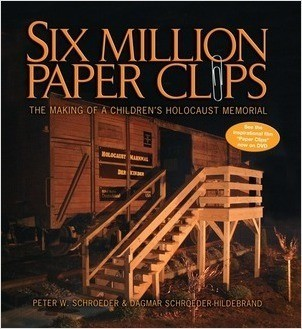 Cover: Six Million Paper Clips: The Making of a Children's Holocaust Memorial