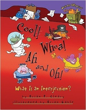 Cover: Cool! Whoa! Ah and Oh!: What Is an Interjection?