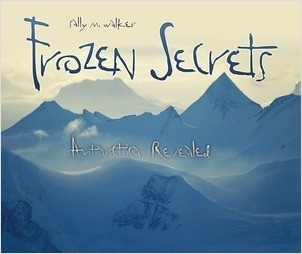 Cover: Frozen Secrets: Antarctica Revealed