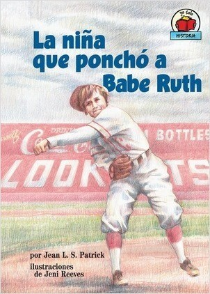 Cover: La niña que ponchó a Babe Ruth (The Girl Who Struck Out Babe Ruth)