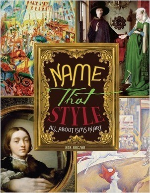 Cover: Name That Style: All about Isms in Art