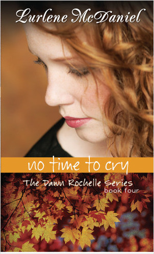 Cover: No Time to Cry: The Dawn Rochelle Series, Book Four