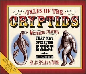 Cover: Tales of the Cryptids: Mysterious Creatures That May or May Not Exist