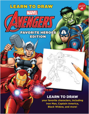 Cover: Learn to Draw Marvel Avengers, Favorite Heroes Edition: Learn to draw your favorite characters, including Iron Man, Captain America, Black Widow, and more!