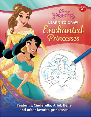 Cover: Disney Princess: Learn to Draw Enchanted Princesses: Featuring Cinderella, Ariel, Belle, and other favorite princesses!