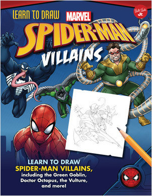 Cover: Learn to Draw Marvel Spider-Man Villains: Learn to draw Spider-Man villains, including the Green Goblin, Doctor Octopus, the Vulture, and more!
