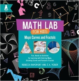 Cover: Maps, Curves, and Fractals: Fun, Hands-On Activities for Learning with Coloring Maps, Stitching Curves, and Fantastic Fractals