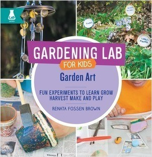 Cover: Garden Art: Fun Experiments to Learn, Grow, Harvest, Make, and Play