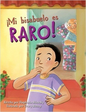 Cover: ¡Mi bisabuelo es Raro! (Great Grandpa is Weird)