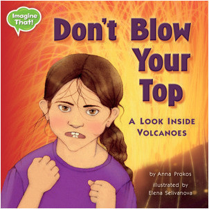 Cover: Don't Blow Your Top!: A Look Inside Volcanoes