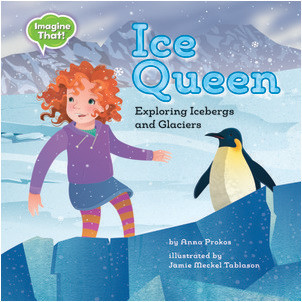 Cover: Ice Queen: Exploring Icebergs and Glaciers