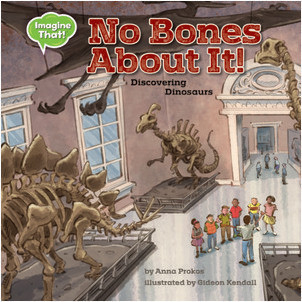 Cover: No Bones About It: Discovering Dinosaurs