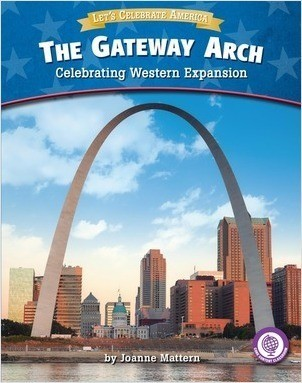 Cover: The Gateway Arch: Celebrating Western Expansion