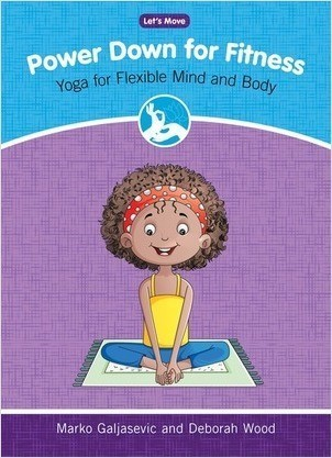 Cover: Power Down for Fitness: Yoga for Flexible Mind and Body