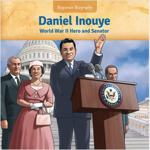 Cover: Daniel Inouye: World War II Hero and Senator