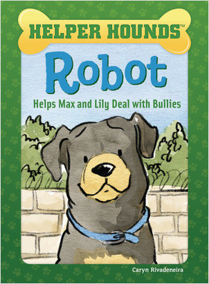 Cover: Robot Helps Max and Lily Deal with Bullies