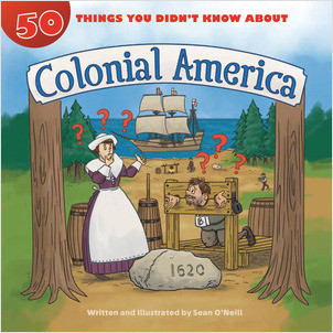 Cover: 50 Things You Didn't Know about Colonial America