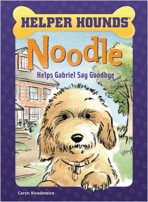 Cover: Noodle Helps Gabriel Say Goodbye