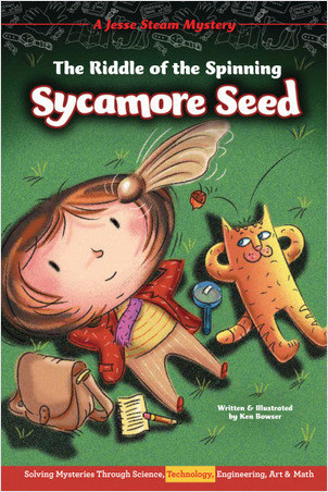 Cover: The Riddle of the Spinning Sycamore Seed: Solving Mysteries Through Science, Technology, Engineering, Art & Math