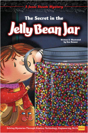 Cover: The Secret in the Jelly Bean Jar: Solving Mysteries Through Science, Technology, Engineering, Art & Math