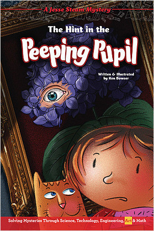 Cover: The Hint in the Peeping Pupil: Solving Mysteries Through Science, Technology, Engineering, Art & Math
