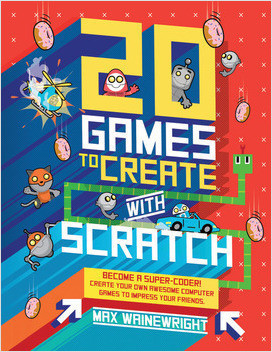 Cover: 20 Games to Create with Scratch