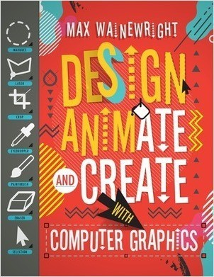 Cover: Design, Animate, and Create with Computer Graphics