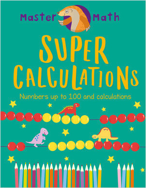 Cover: Super Calculations: Numbers Up to 100 and Calculations