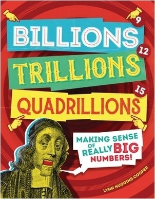 Cover: Billions, Trillions, Quadrillions: Making Sense of Really Big Numbers